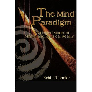 The Mind Paradigm: A Unified Model of Mental and Physical Reality by Authors Choice Press (20 February 2001)