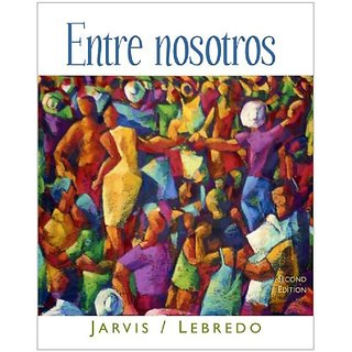 Sam for Jarvis/Lebredos Entre Nosotros 2nd by Cengage Learning, Inc; 2nd ed. edition (28 December 2005)