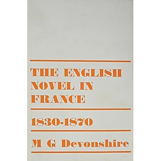 The English Novel in France 1830-1870 by Routledge; 1 edition (1 January 1967)