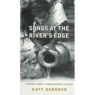 Songs At the Rivers Edge: Stories From a Bangladeshi Village by Pluto Press; Revised ed. edition (5 March 1997)