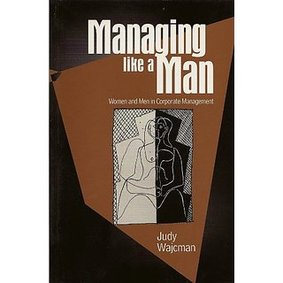 Managing Like a Man: Women and Men in Corporate Management by Polity Press (10 September 1998)