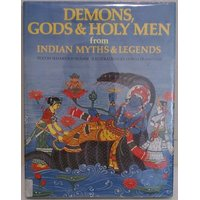 Demons Gods & Holy Men from Indian Myths & Legends (World Mythology) by Peter Bedrick Books (1 March 1995)