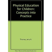 Physical Education for Children: Concepts into Practice by Human Kinetics Publishers (1 February 1988)