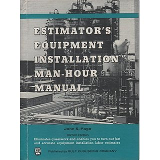 Estimators Equipment Installation Man-hour Manual by Gulf Publishing Co; 2nd Revised edition edition (1 November 1978)