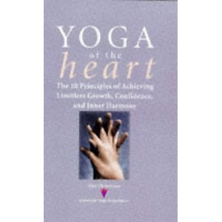 Yoga of the Heart: The 10 Principles of Achieving Limitless Growth Confidence and Inner Harmony by Rodale Press (12 November 1998)
