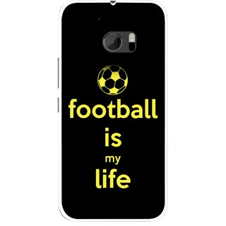 Snooky Printed Football Is Life Mobile Back Cover For HTC One M10 - Multicolour