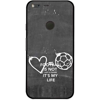 Snooky Printed Football Life Mobile Back Cover For Google Pixel XL - Multi