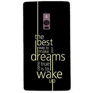 Snooky Printed Wake up for Dream Mobile Back Cover For OnePlus 2 - Black