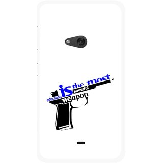Snooky Printed Be Educated Mobile Back Cover For Nokia Lumia 625 - Multicolour