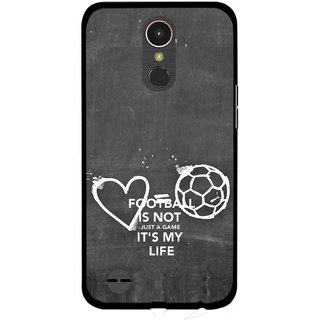 Snooky Printed Football Life Mobile Back Cover For LG K10 2017 - Multi