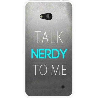 Snooky Printed Talk Nerdy Mobile Back Cover For Nokia Lumia 640 - Multicolour