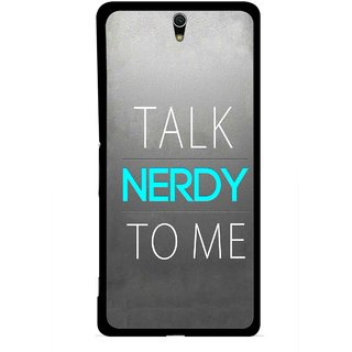 Snooky Printed Talk Nerdy Mobile Back Cover For Sony Xperia C5 - Multicolour