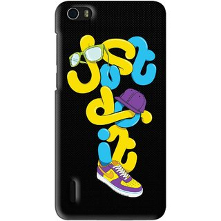 Snooky Printed Just Do it Mobile Back Cover For Huawei Honor 6 - Multi