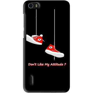 Snooky Printed Attitude Mobile Back Cover For Huawei Honor 6 - Multi