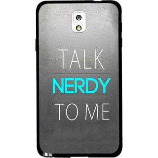 Snooky Printed Talk Nerdy Mobile Back Cover For Samsung Galaxy Note 3 - Grey