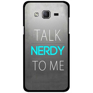 Snooky Printed Talk Nerdy Mobile Back Cover For Samsung Galaxy On5 - Grey