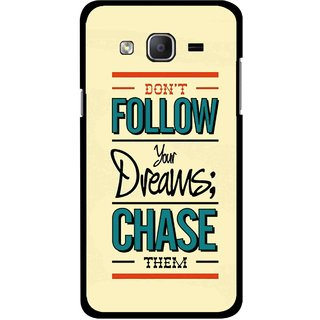 Snooky Printed Chase The Dreams Mobile Back Cover For Samsung Galaxy On7 - Multicolour