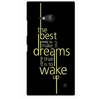 Snooky Printed Wake up for Dream Mobile Back Cover For Nokia Lumia 730 - Multicolour