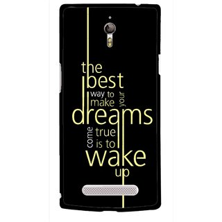 Snooky Printed Wake up for Dream Mobile Back Cover For Oppo Find 7 - Multicolour