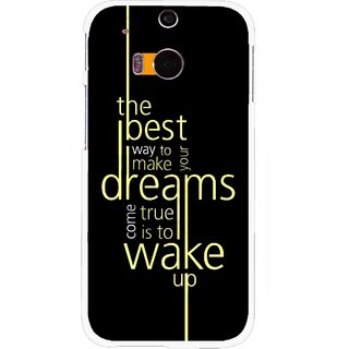 Snooky Printed Wake up for Dream Mobile Back Cover For HTC One M8 - Multicolour