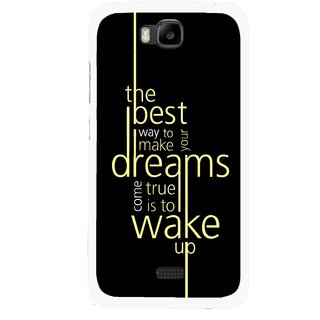 Snooky Printed Wake up for Dream Mobile Back Cover For Huawei Honor Bee - Multicolour
