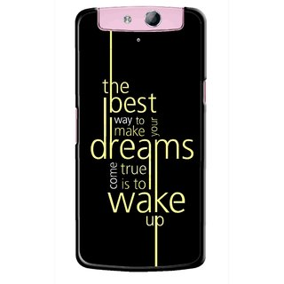 Snooky Printed Wake up for Dream Mobile Back Cover For Oppo N1 - Multicolour