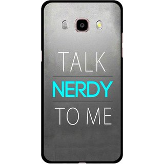 Snooky Printed Talk Nerdy Mobile Back Cover For Samsung Galaxy J7 (2016) - Multicolour