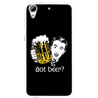 Snooky Printed Got Beer Mobile Back Cover For HTC Desire 626 - Multi