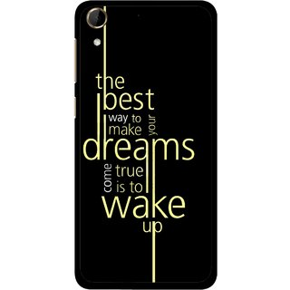 Snooky Printed Wake up for Dream Mobile Back Cover For HTC Desire 728 - Black
