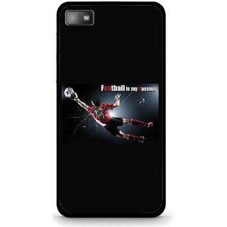 Snooky Printed Football Passion Mobile Back Cover For Blackberry Z10 - Black