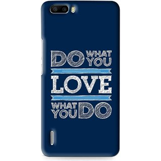 Snooky Printed Love Your Work Mobile Back Cover For Huawei Honor 6 Plus - Multi