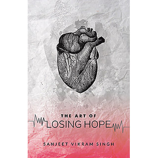 The Art of Losing Hope