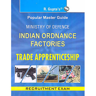 Ministry Of Defence  Indian Ordnance Factories  Trade Apprenticehip Exam Guide