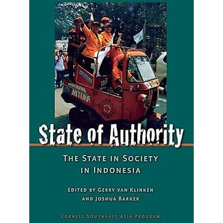 State of Authority: State in Society in Indonesia (Cornell University Studies on Southeast Asia Paper) By Southeast Asia Program Publications, Cornell University (31 August 2009)