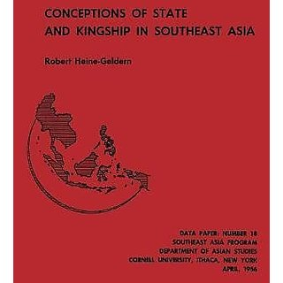 Conceptions of State and Kingship in Southeast Asia: 23 By Southeast Asia Program Publications, Cornell University; Reprint edition (1 January 1956)