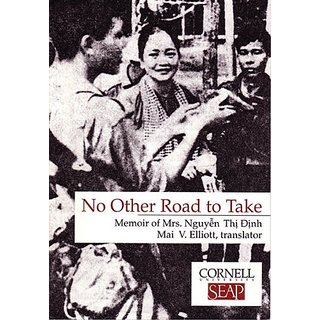 No Other Road to Take: The Memoirs of Mrs. Nguyen Thi Dinh: 102 (Data Paper - Southeast Asia Program Cornell University; No.) By Southeast Asia Program Publications, Cornell University (1 January 1976)