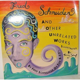 Fred Schneider and Other Unrelated Works By Arbor House Pub Co (1 September 1987)