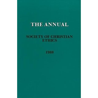Annual of the Society of Christian Ethics 1988 By Georgetown University Press (1 January 1988)