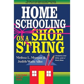 Homeschooling on a Shoestring: A Jam-packed Guide By Shaw Books (7 March 2000)