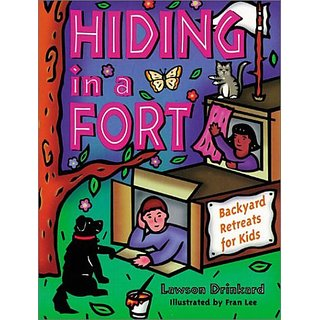 Hiding in a Fort: Backyard Retreats for Kids (Childrens Activity 3) By Quest Books,U.S. (30 April 1999)