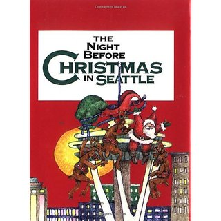 The Night before Christmas in Seattle By Gibbs M. Smith Inc (21 August 2000)