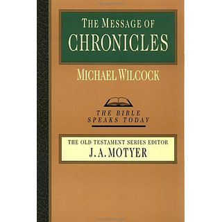 The Message of Chronicles : One Church One Faith One Lord (The Bible Speaks Today) By Inter-Varsity Press,US (26 July 1987)