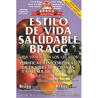 Estilo de Vida Saludable Bragg / Bragg Healthy Lifestyle: Vida Vital Hasta Los 120 Anos! / Vital Life for 120 Years! By Health Science Pubns (7 September 2013)