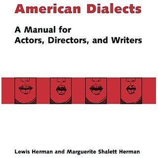 American Dialects: A Manual for Actors Directors and Writers By Routledge; 1 edition (3 April 1997)