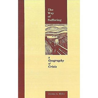 The Way of Suffering: A Geography of Crisis By Georgetown University Press (1 January 1989)