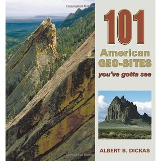 101 American Geo-Sites Youve Gotta See (Geology Underfoot) By Mountain Pr (1 March 2012)