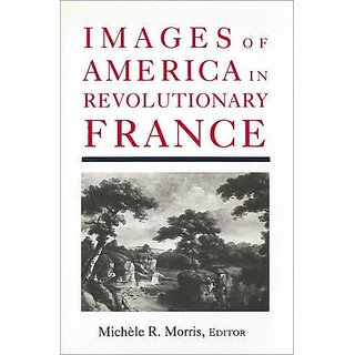 Images of America in Revolutionary France By Georgetown University Press (1 October 1990)