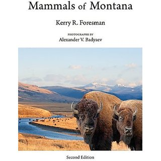 Mammals of Montana By Mountain Pr; 2 edition (15 July 2012)