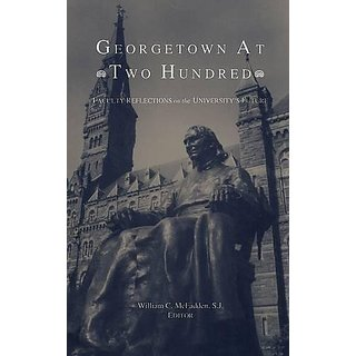 Georgetown at Two Hundred: Faculty Reflections on the Universitys Future By Georgetown University Press (1 May 1990)