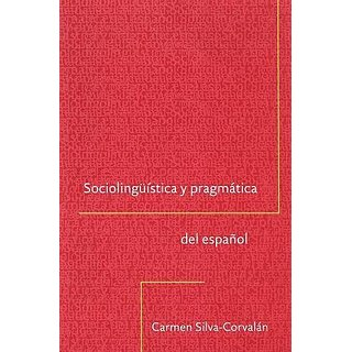 Sociolinguistica y pragmatica del espanol (Georgetown Studies in Spanish Linguistics series) By Georgetown University Press (27 June 2001)